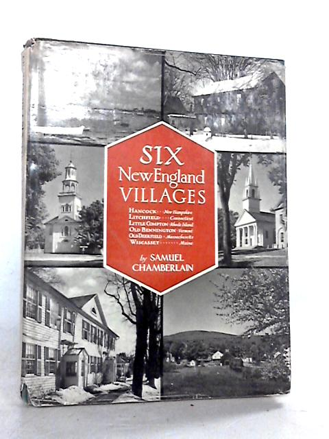 Six New England Villages. by Chamberlain, S