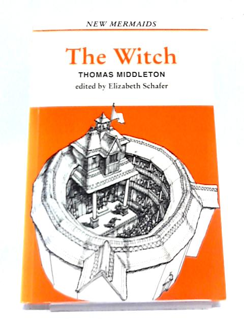 The Witch by Thomas Middleton by Edited By Elizabeth Schafer
