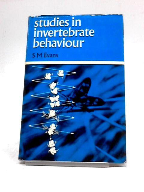 Studies in Invertebrate Behaviour By S M Evans
