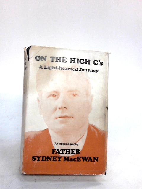 On the High C's a light-hearted journey by Father Sydeny MacEwan