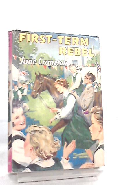 First-Term Rebel by Jane Cranston