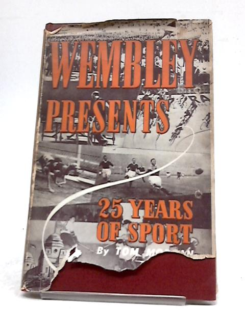 Wembley Presents 25 Years Of Sport 1923-1948 by Tom Morgan