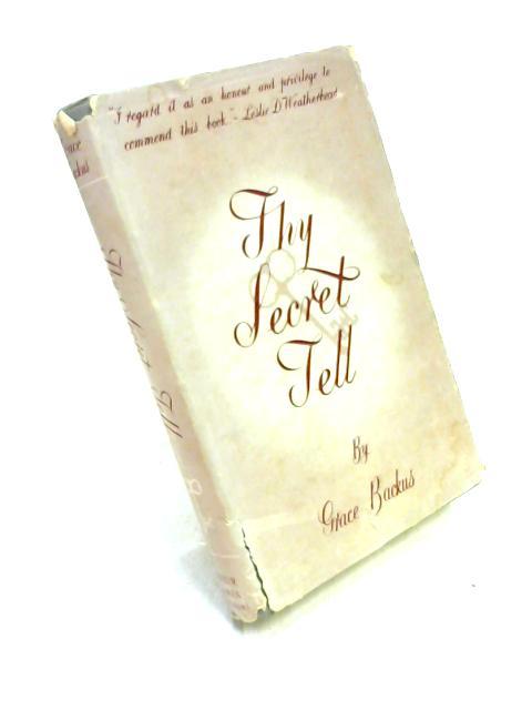 Thy Secret Tell by Grace Backus