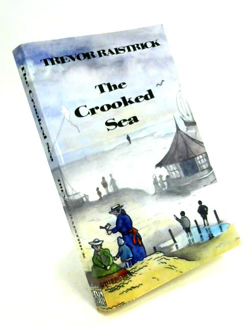 The Crooked Sea by Trevor Raistrick