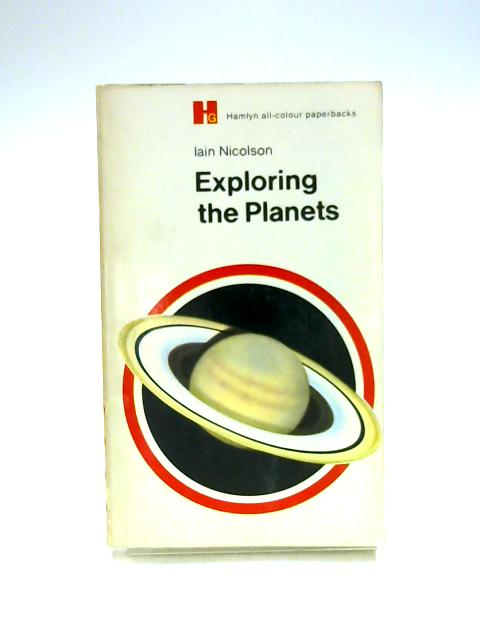 Exploring the Planets by Iain Nicolson