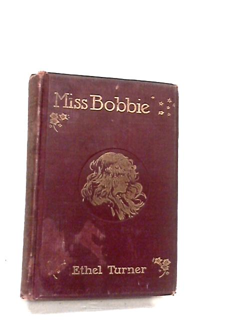 Miss Bobbie by Turner, Ethel