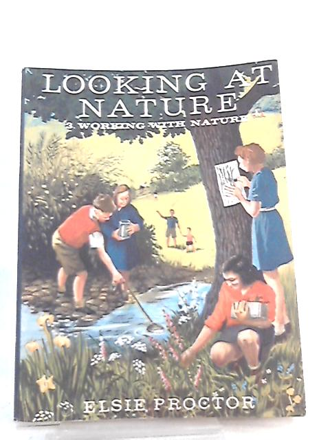 Working with Nature, Looking at Nature Book 3 by Elsie Proctor