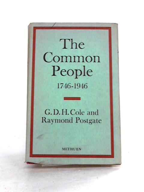 The Common People 1746-1946 By Cole and Postgate