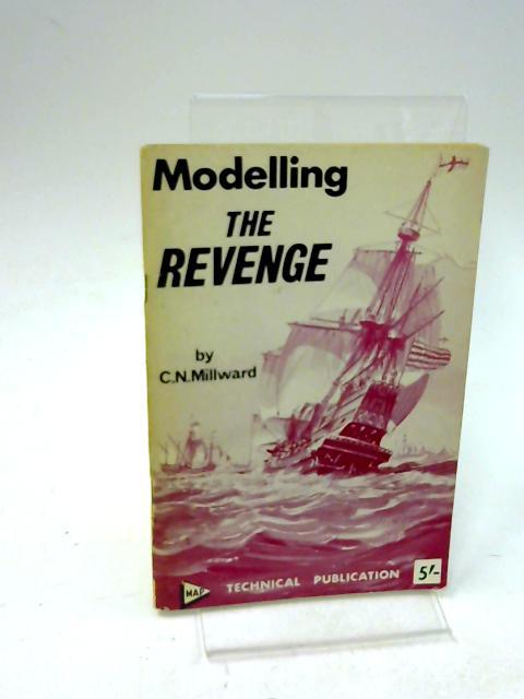 Modelling The Revenge by C. N. Millward