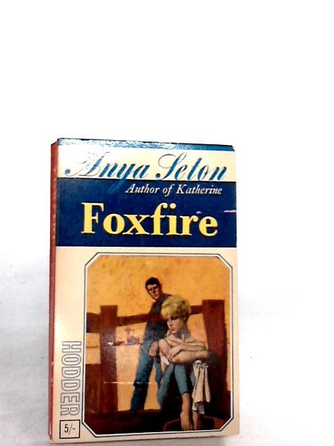 Foxfire by Seton, Anya