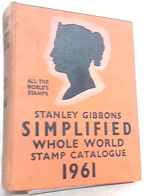 Stanley Gibbons Simplified Whole World Stamp Catalogue 1961 by Anon