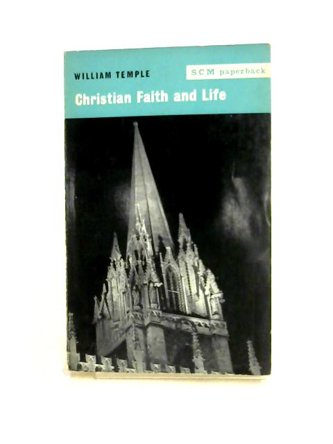 Christian Faith and Life by William Temple