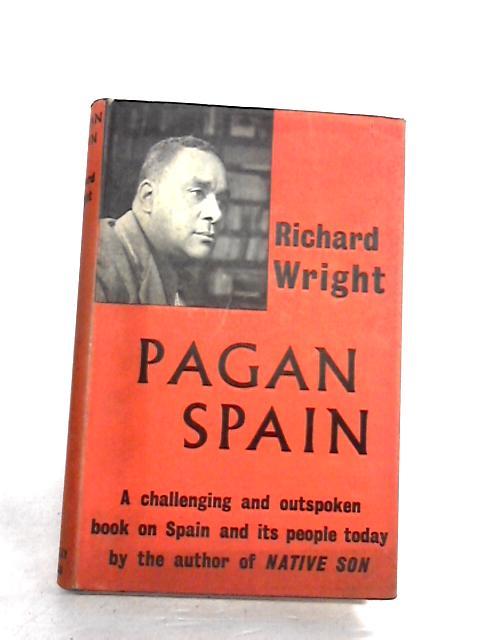 Pagan Spain by Wright, Richard