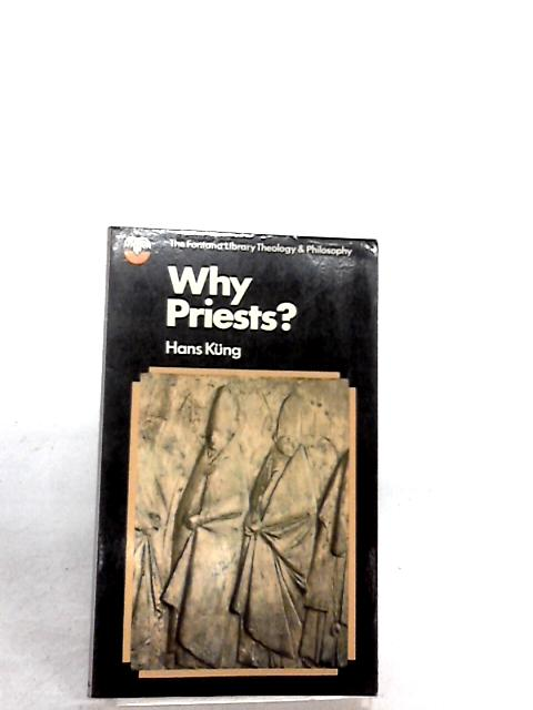 Why Priests? (Fontana library of theology and philosophy) by Hans Kung