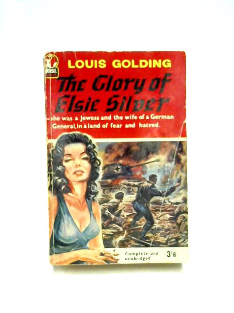 The Glory of Elsie Silver by Louis Golding