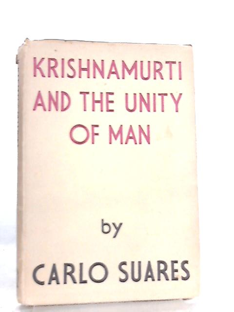 Krishnamurti and the Unity of Man (Intercontintenal library) by Carlo Suares