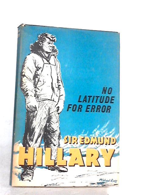 No Latitude for Error by Hillary, Edmund