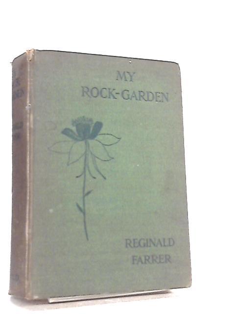 My Rock Garden by Reginald Farrer