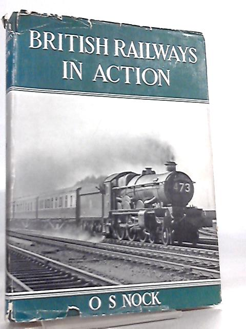 British Railways in Action by O. S. Nock