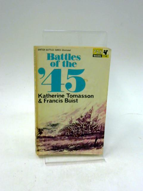Battles of the '45 by Katherine Tomasson and Francis Buist