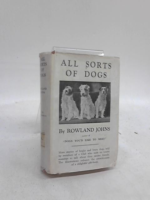 All Sorts of Dogs by Rowland Johns