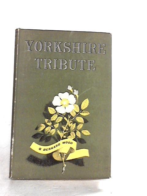 Yorkshire tribute by Wood, George Bernard