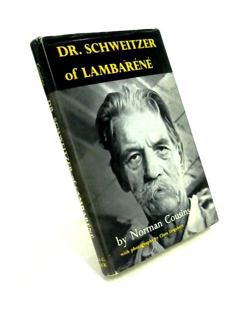 Dr Schweitzer of Lambarene by Norman Cousins