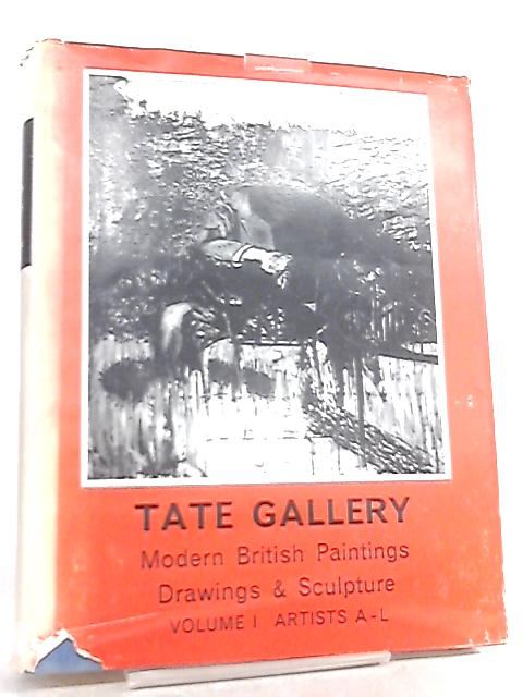 Tate Gallery Catalogues, The Modern British Paintings, Drawings and Sculpture Vol I by Mary Chamot et al