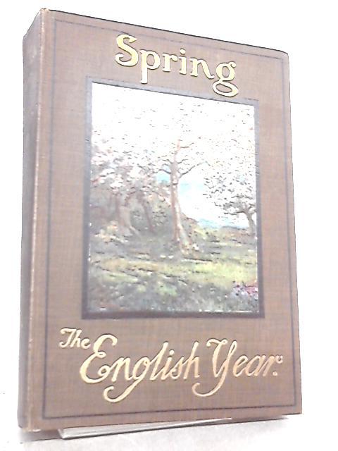 The English Year, Spring by W. Beach Thomas & A. Collett