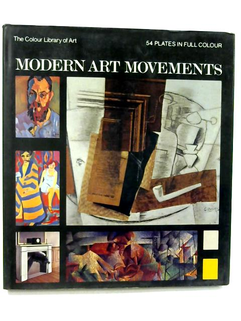 Modern Art Movements (Colour library of art) by Copplestone, Trewin
