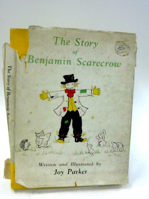 The Story of Benjamin Scarecrow by Joy Parker