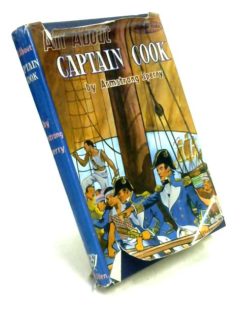 All About Captain Cook by Armstrong Sperry