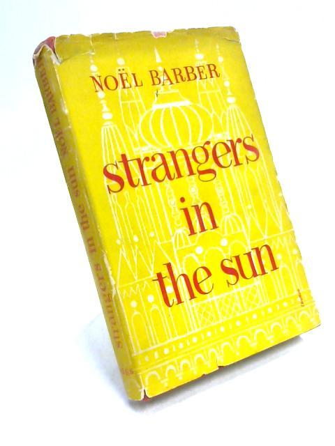 Strangers in the Sun by Noël Barber