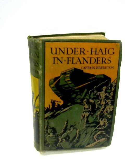 Under Haig in Flanders by Captain Brereton