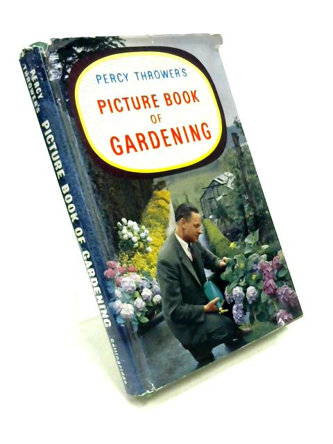 Picture Book of Gardening by Percy Thrower