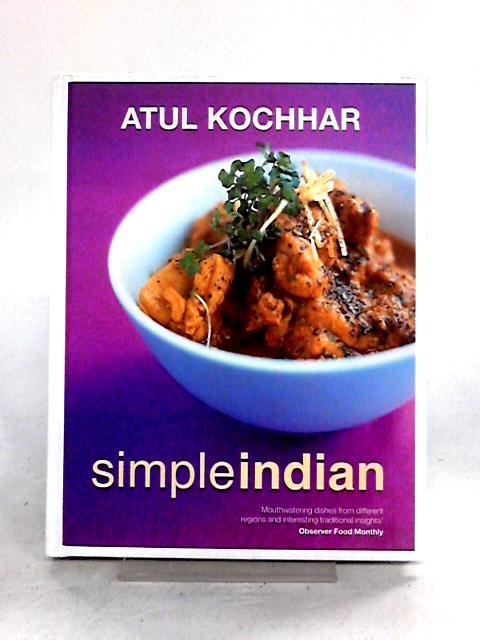 Simple Indian By Atul Kochhar