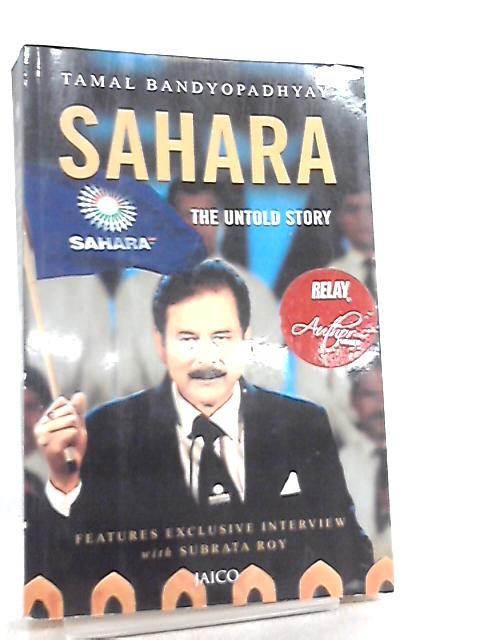 Sahara, The Untold Story by Tamal Bandyopadhyay