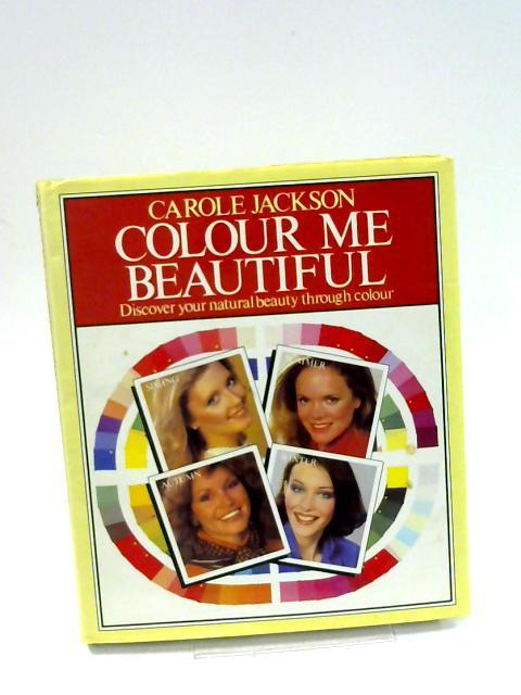 Colour Me Beautiful by Jackson, Carole