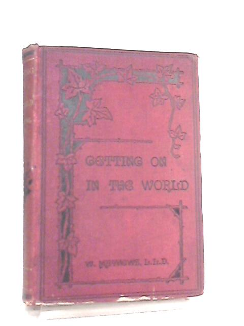 Getting on in the World, or, Hints on Success in Life By William Mathews