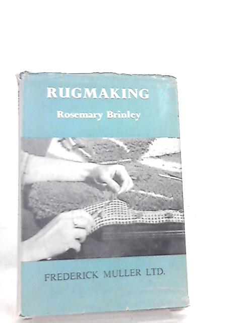 Rugmaking by Rosemary Brinley