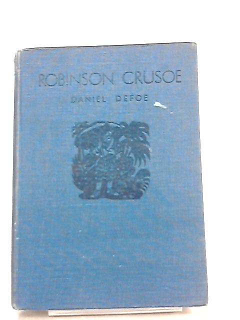 The Life and Strange Surprising Adventures of Robinson Crusoe by Daniel Defoe