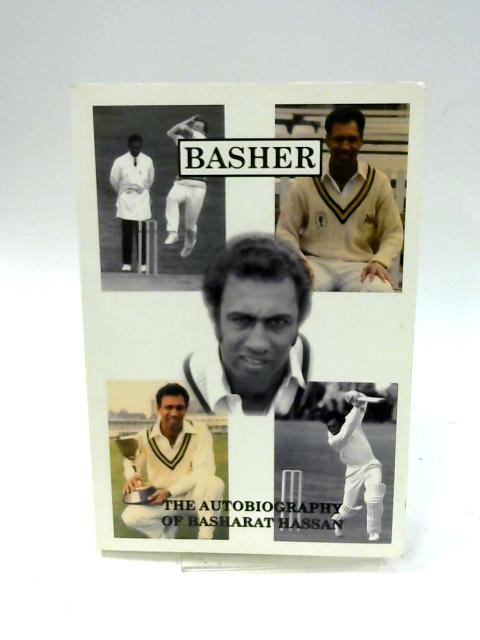 Basher: The Autobiography Of Basharat Hassan by Basharat Hassan
