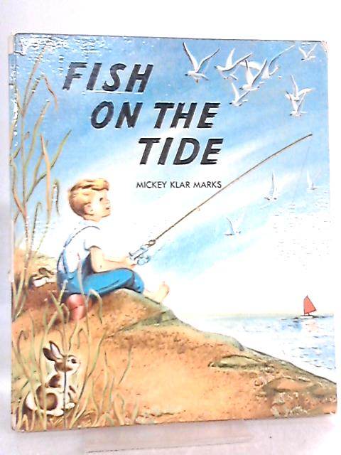 Fish on the Tide by Mickey Klar Marks