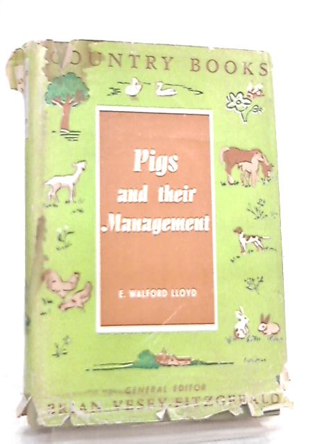 Pigs and Their Management by E. Walford Lloyd
