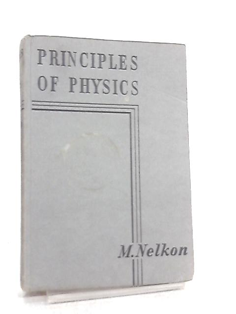 Principles of Physics by M. Nelkon