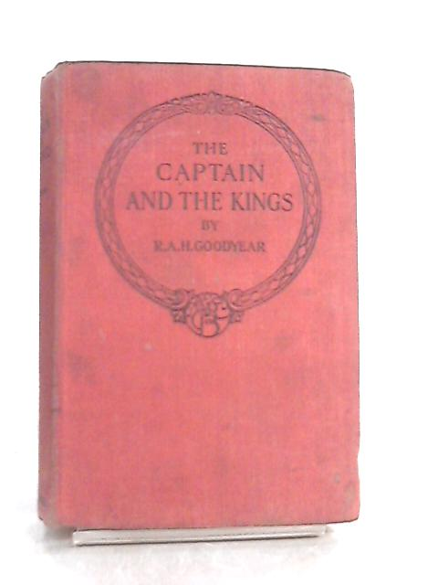 Captain the Kings By R. A. H. Goodyear