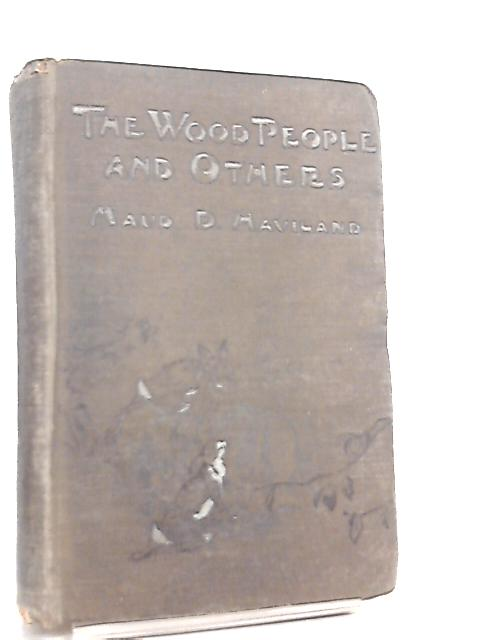 The Wood People And Others by Maud D. Haviland