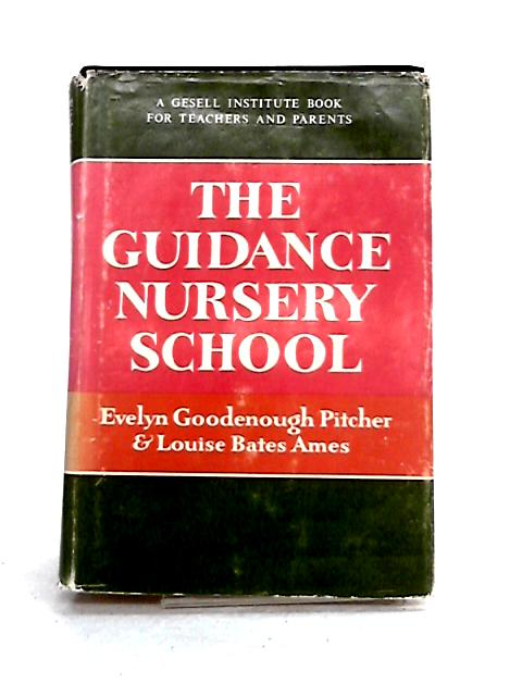 The Guidance Nursery School By Pitcher and Ames
