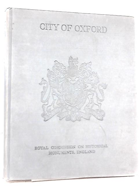 An Inventory of the Historical Monuments in the City of Oxford by Anon