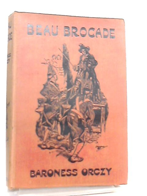Beau Brocade By Baroness Orczy